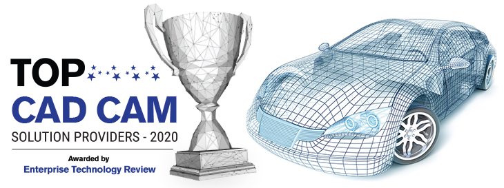 Top 10 CAD CAM Solution Companies - 2019